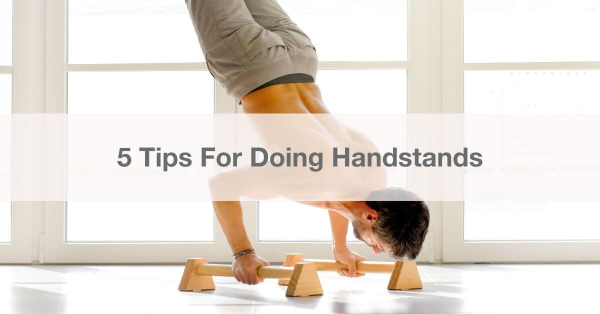 5 tips for doing handstands